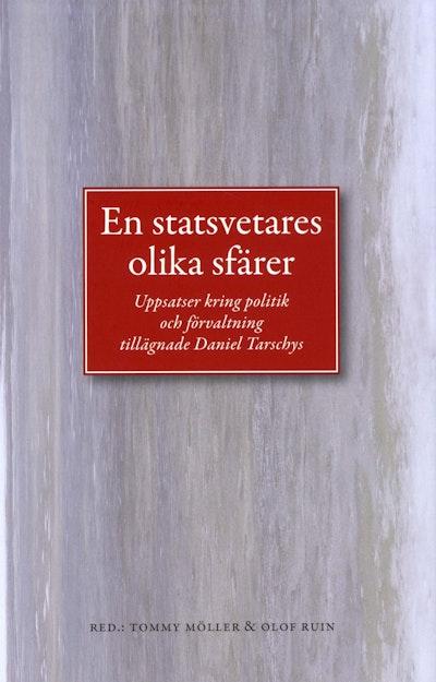 En statsvetares olika sfärer : en vänbok till Daniel Tarschys den 23 augusti 2008