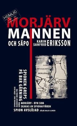 Morjärvmannen och Säpo : en häpnadsväckande spionhistoria