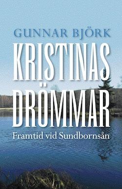 Kristinas drömmar : framtid vid Sundbornsån