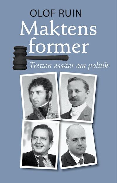 Maktens former : tretton essäer om politik