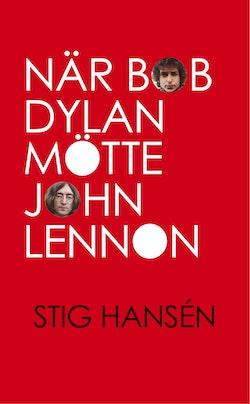 När Bob Dylan mötte John Lennon