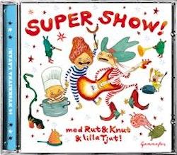 Supershow med Rut & Knut & lilla Tjut!