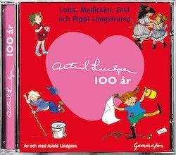Astrid Lindgren 100 år : Lotta, Madicken, Emil och Pippi Långstrump