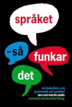 Språket : så funkar det - om bokstäver, ord, grammatik och språkfel