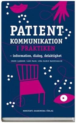 Patientkommunikation i praktiken : information, dialog, delaktighet