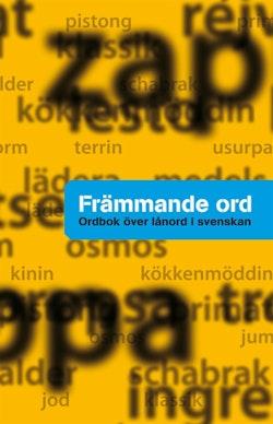 Främmande ord : ordbok över lånord i svenskan
