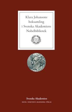 Klara Johansons boksamling i Svenska Akademiens Nobelbibliotek