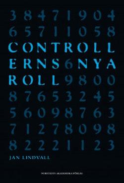 Controllerns nya roll : om verksamhetsstyrning i informationsrik miljö