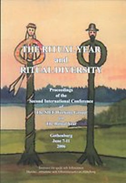 The Ritual Year and Ritual Diversity. Proceedings of the Second International Conference of the SIEF Working Group on The Ritual Year, Gothenburg June 7-11, 2006