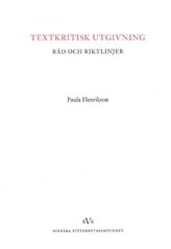 Textkritisk utgivning : råd och riktlinjer