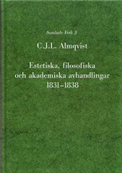 Estetiska, filosofiska och akademiska avhandlingar 1831-1838