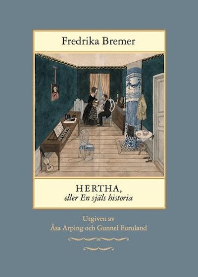 Hertha, eller En själs historia : teckningar ur det verkliga lifvet