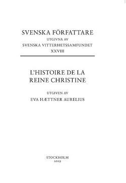 L'histoire de La Reine Christine : text och kommentar