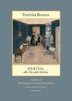 Hertha, eller en själs historia: teckningar ur det verkliga lifvet