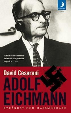 Adolf Eichmann : byråkrat och massmördare