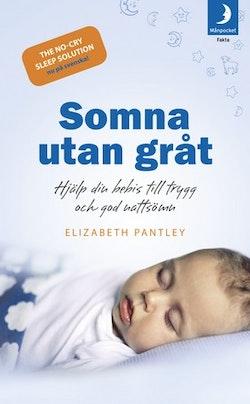 Somna utan gråt : hjälp din bebis till trygg och god nattsömn
