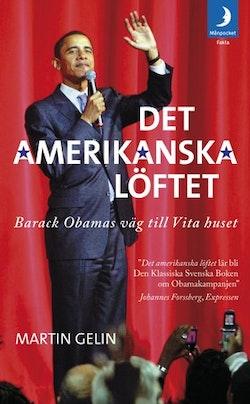 Det amerikanska löftet : Barack Obamas väg till Vita Huset