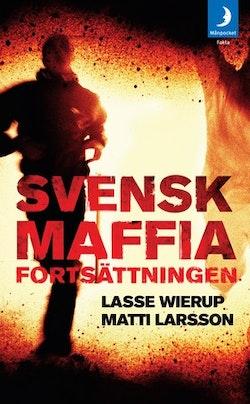 Svensk Maffia : fortsättningen