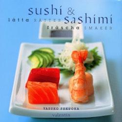 Sushi & Sashimi : Lätta rätter, fräscha smaker