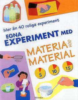 Egna experiment med materia och material