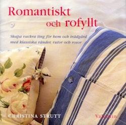 Romantiskt och rofyllt : Skapa vackra ting för hem och trädgård med klassiska ränder, rutor och rosor