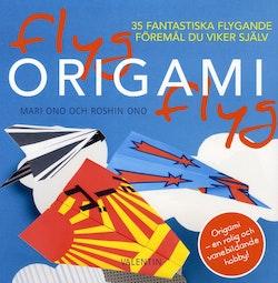 Flyg origami flyg : 35 fantastiska flygande föremål du viker själv