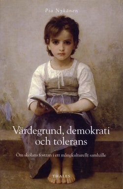 Värdegrund, demokrati och tolerans : om skolans fostran i ett mångkulturellt samhälle