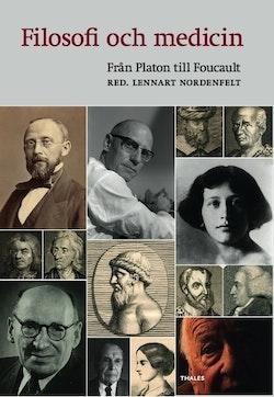 Filosofi och medicin : från Platon till Foucault