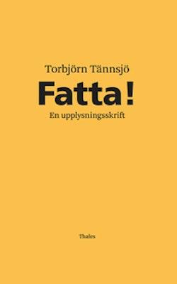 Fatta! : en upplysningsskrift