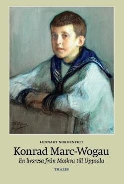 Konrad Marc-Wogau : En livsresa från Moskva till Uppsala