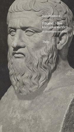 Filosofi i den klassiska världen : en filosofihistoria utan luckor