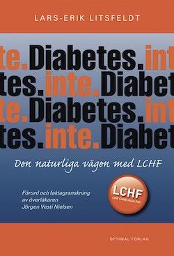 Diabetes. Inte. - Den naturliga vägen med LCHF