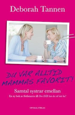Du var alltid mammas favorit : samtal systrar emellan