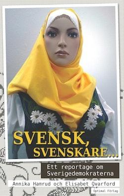 Svensk, svenskare... ett reportage om Sverigedemokraterna