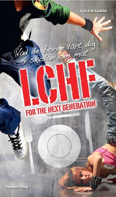 LCHF for the next generation : vad de borde lärt dig i skolan om mat