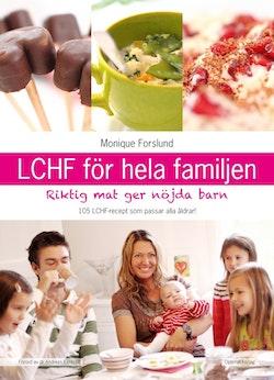 LCHF för hela familjen : riktig mat ger nöjda barn