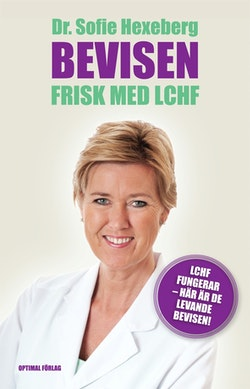 Bevisen : frisk med LCHF