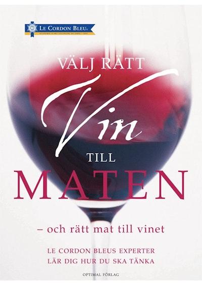 Välj rätt vin till maten - och rätt mat till vinet