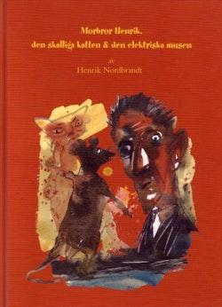 Morbror Henrik, den skalliga katten & den elektriska musen