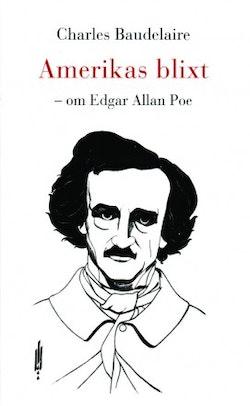 Amerikas blixt – om Edgar Allan Poe