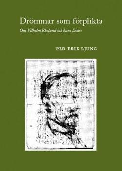 Drömmar som förplikta : om Vilhelm Ekelund och hans läsare