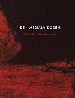 Den mediala döden : idéhistoriska variationer