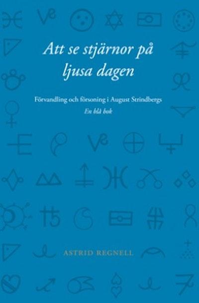 Att se stjärnor på ljusa dagen : förvandling och försoning i August Strindbergs En blå bok