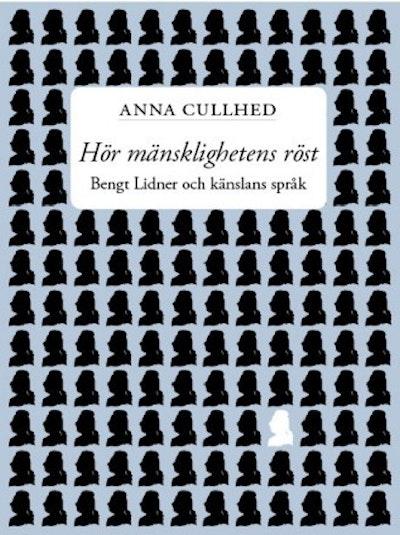 Hör mänsklighetens röst : Bengt Lidner och känslans språk