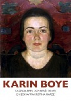 Karin Boye : okända brev och berättelser