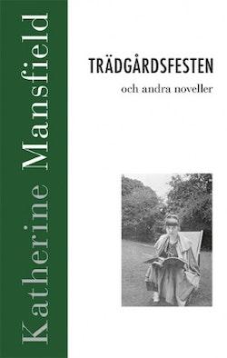 Trädgårdsfesten och andra noveller