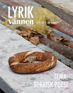 Lyrikvännen 1–2(2015) Turkisk poesi