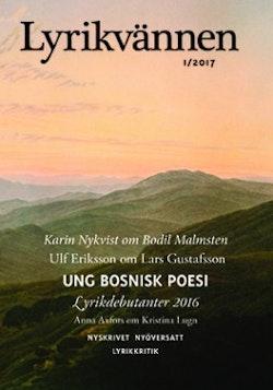 Lyrikvännen 1(2017) Ung Bosninsk poesi