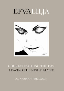 Coreographing the day, leaving the night alone : an apology for dance
