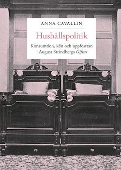 Hushållspolitik : konsumtion, kön och uppfostran i August Strindbergs Giftas